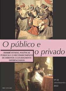 Visualizar v. 8 n. 16 jul.dez (2010): Dossiê Estado, Políticas Públicas e o Reconhecimento de Direitos Culturalmente Diferenciados