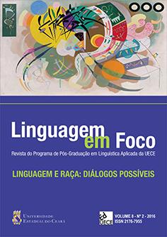 Visualizar v. 8 n. 2 (2016): Linguagem em Foco - Volume Temático: Linguagem e Raça: Diálogos Possíveis